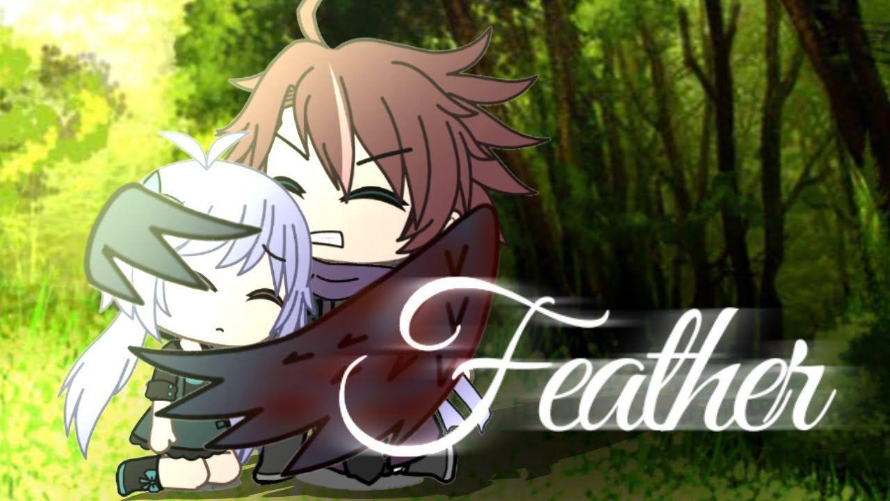 Feather (Gacha Life Mini Movie) YouTube (With images