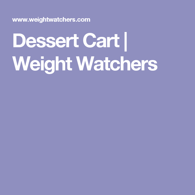 Dessert Cart | Weight Watchers