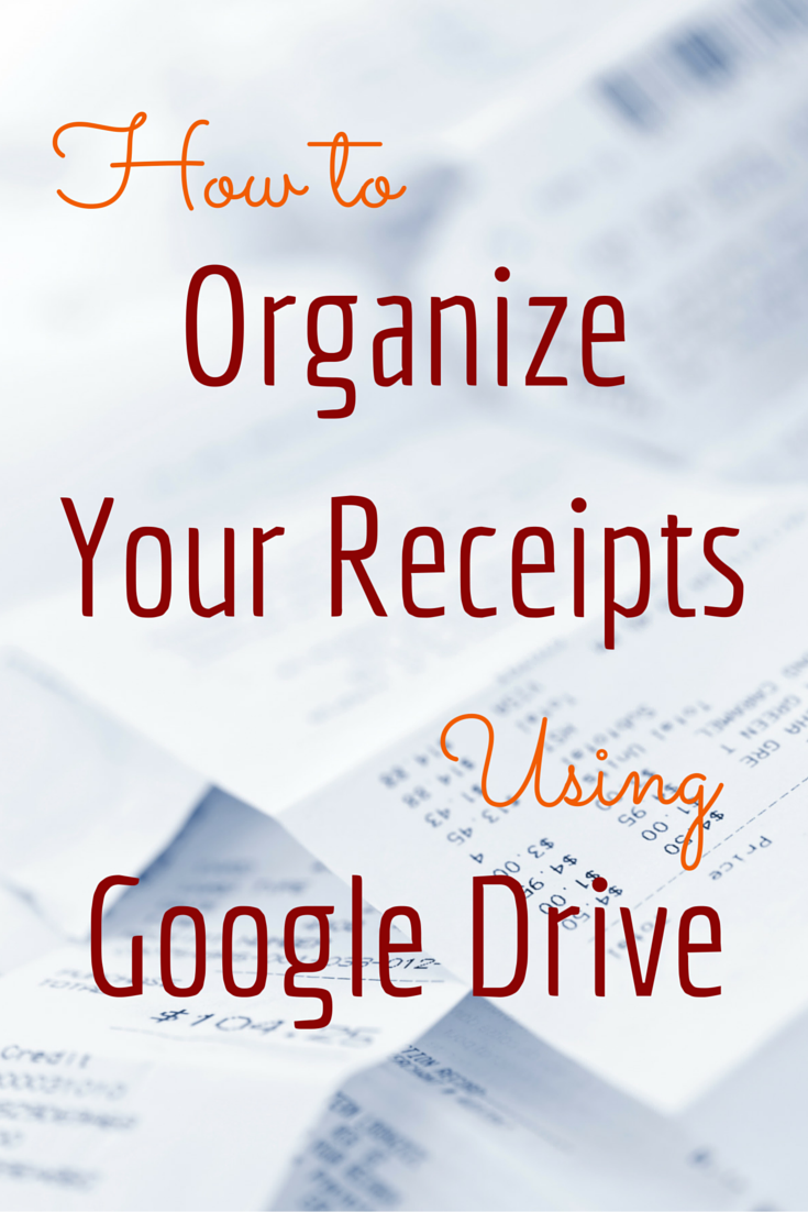how to organize your receipts the easy way with google drive