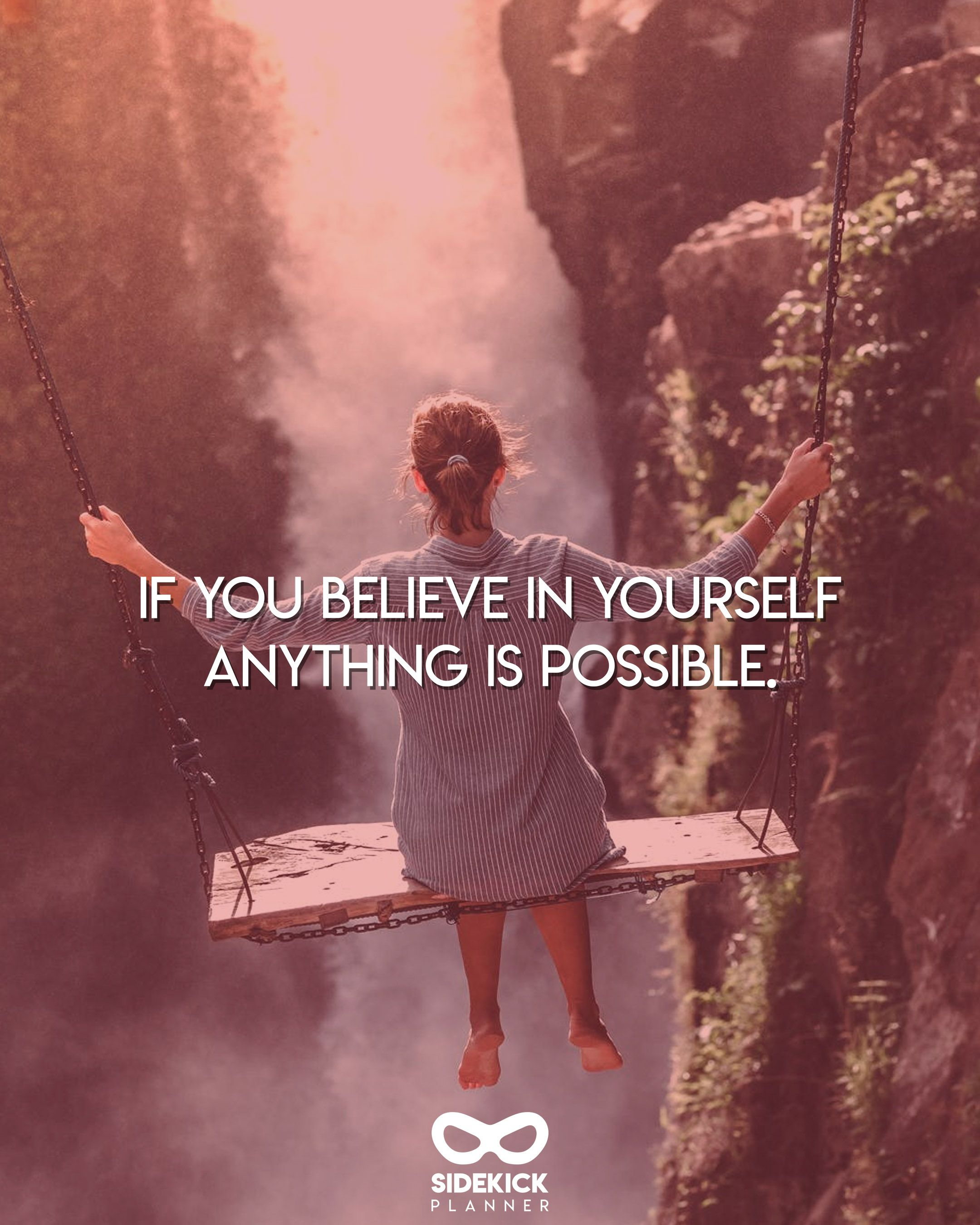 If You Believe In Yourself Anything Is Possible Daily Motivation Quote From Sidekick Planner Daily Motivational Quotes Motivational Quotes Daily Motivation