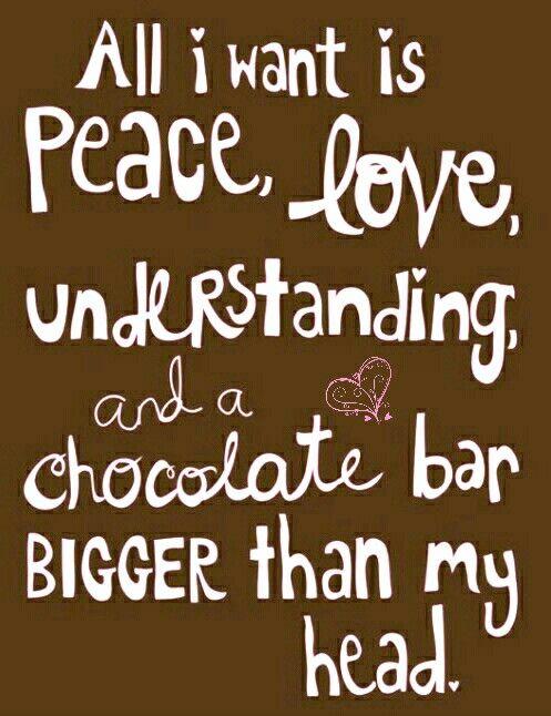 ;)  Chocolate