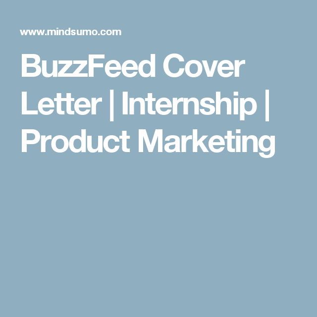 Buzzfeed Cover Letter  Internship  Product Marketing  College