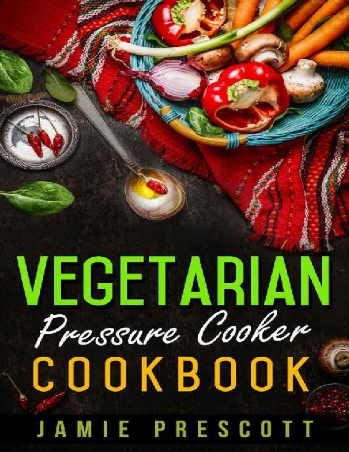 Vegetarian pressure cooker cookbook issuu pdf download my likes vegetarian pressure cooker cookbook issuu pdf download forumfinder Gallery