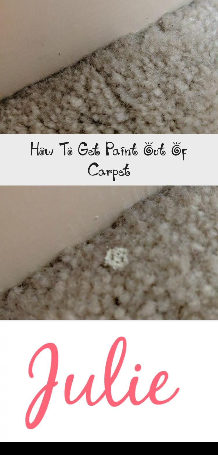 Dealing With Paint Stains In The Carpet Check Out How To Get Paint Out Of Carpet Like A Pro Easily Homemade Carpet Stain Remover Stain Remover Carpet Carpet