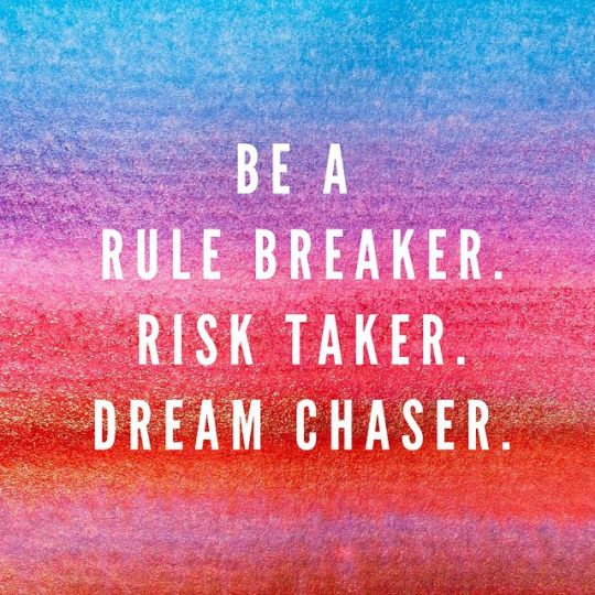 be a rule breaker risk taker dream catcher life quotes