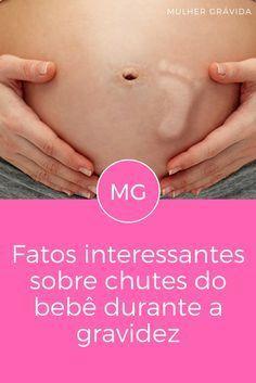 5 Curiosidades Sobre Os Chutes Do Bebe Dentro Da Sua Barriga Com