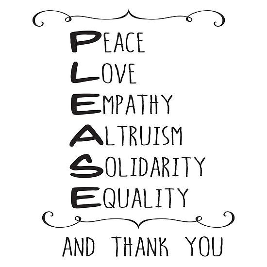 Please Peace Love Empathy Altruism Solidarity Equality And Thank You Empathy Quotes Peace Quotes Empathy