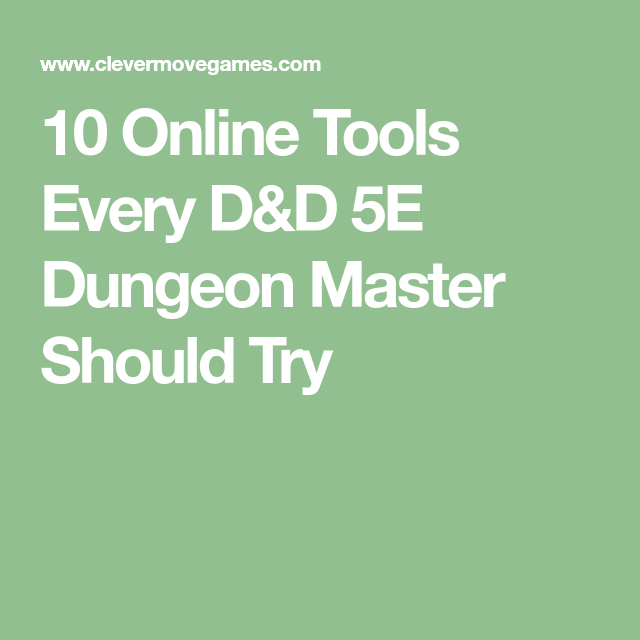 10 Online Tools Every D&D 5E Dungeon Master Should Try