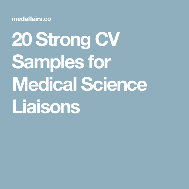 20 Strong Cv Samples For Medical Science Liaisons Medical Science Medical Science