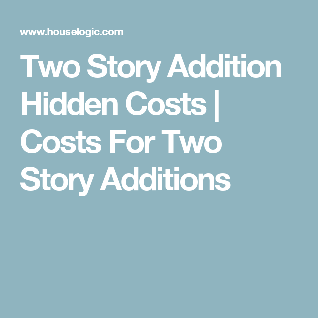 Two Story Addition Ideas: Two Story Addition Hidden Costs