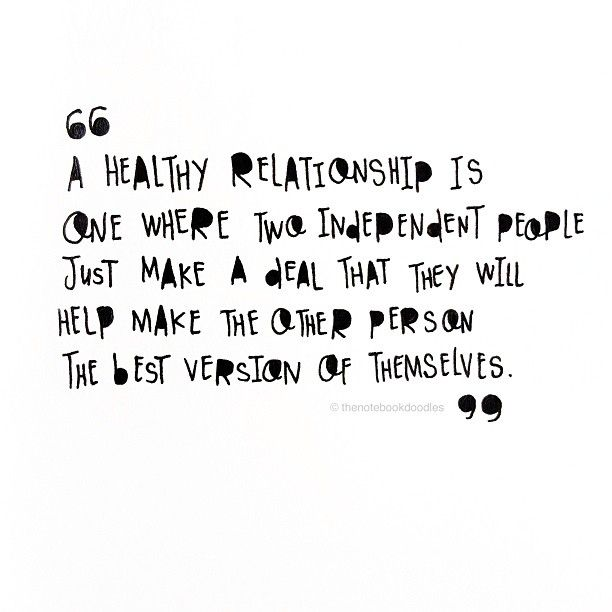 a healthy relationship is one where two independent people just