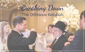 Breaking Down The Orthodox Ketubah - Ketubah.com Blog