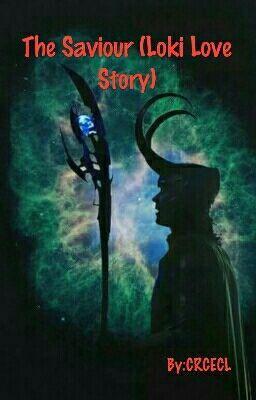 The Saviour (Loki Love Story) | Fan fiction | Loki, Loki marvel