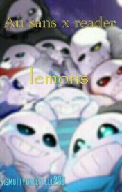 sans Au oneshots + lemons - Classic x reader | Lemon | Lemon