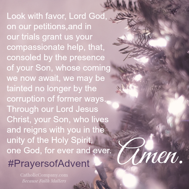 Advent Is A Penitential Season Of Soul Preparation For The Two Fold Coming Of Our Savior Jesus Christ It Looks To The Past At T Advent Prayers Prayers Prayer Book
