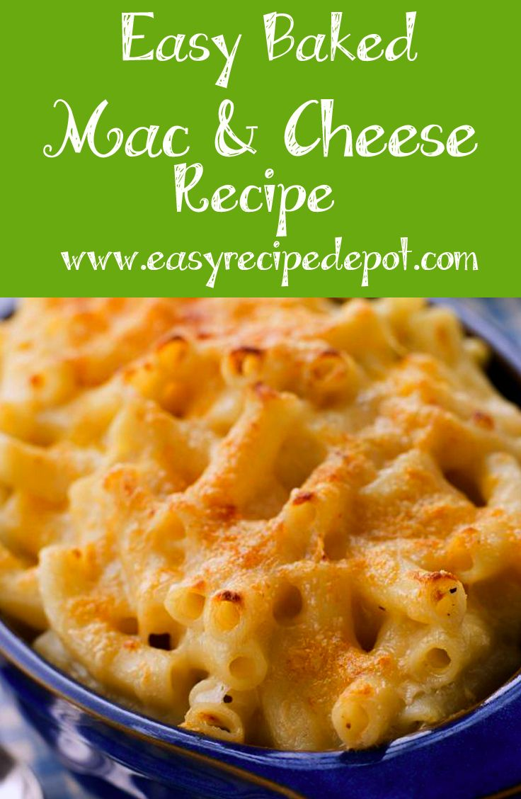 Easy And Awesome Recipe For Homemade Baked Macaroni And Cheese You