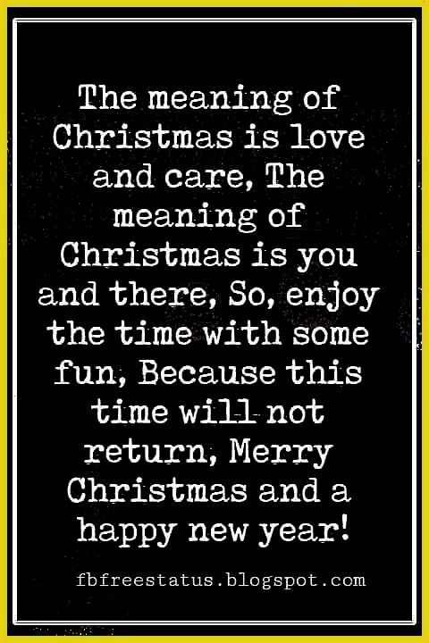 Wishes Text Message And Pictures Merry Christmas Wishes Text The meaning of Christmas is love and care The meaning of Christmas is you and there So enjoy the time with so...