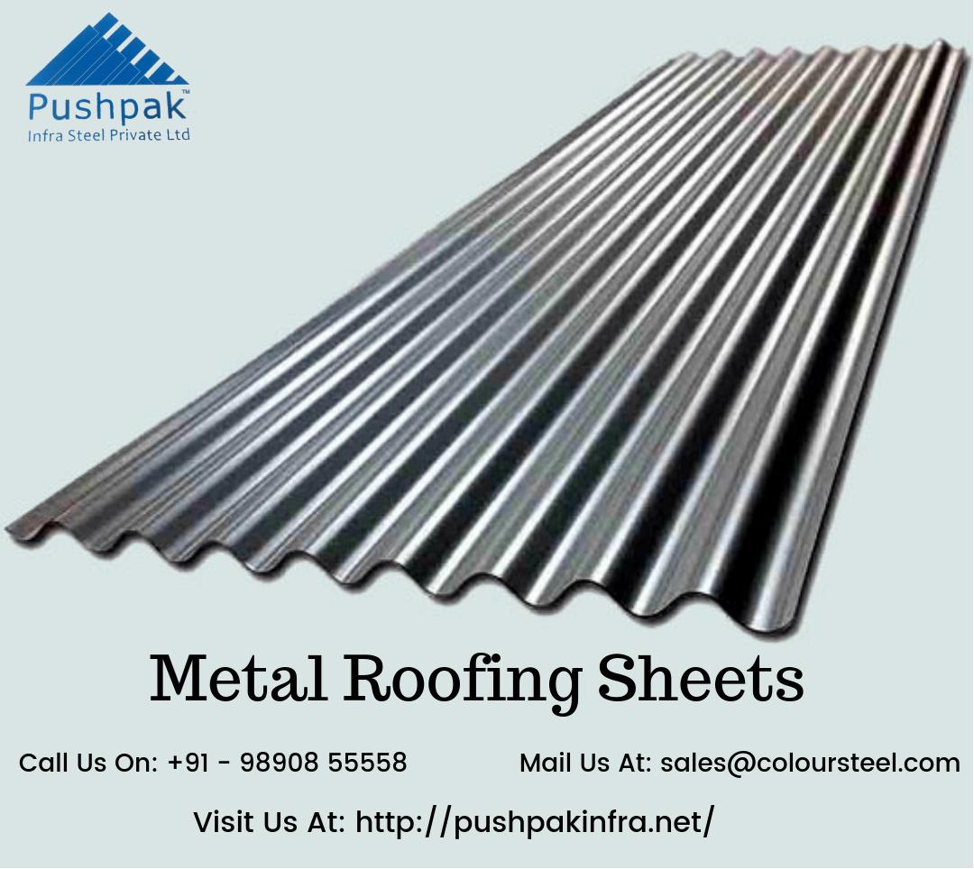 Pushpak Infrasteel Is Best Metal Roofing Sheet Manufacturer Company In Pune India We Provide Best Metal Roofing In 2020 Sheet Metal Roofing Roofing Sheets Metal Roof