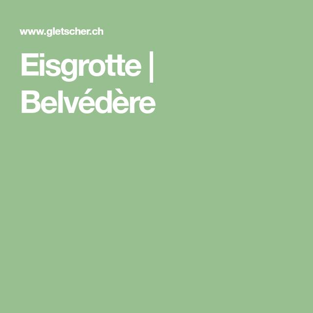 Eisgrotte | Belvédère