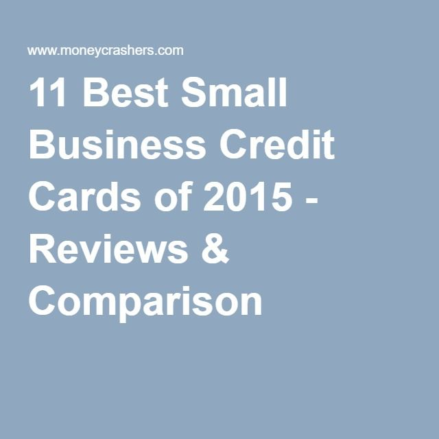 20 Best Small Business Credit Cards Reviews Comparison