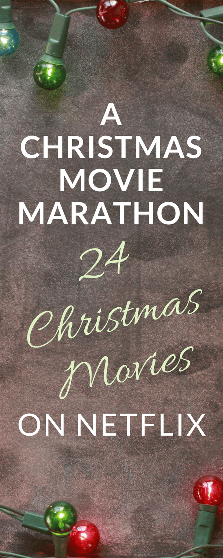 A Christmas Movie Marathon 24 Christmas Movies On Netflix Christmastime Christmas Christ Christmas Movies Netflix Christmas Movies Christmas Movies List