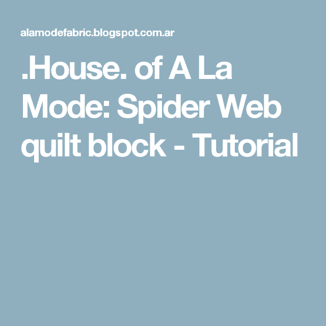 House. of A La Mode: Spider Web quilt block - Tutorial ... : spider web quilt block tutorial - Adamdwight.com