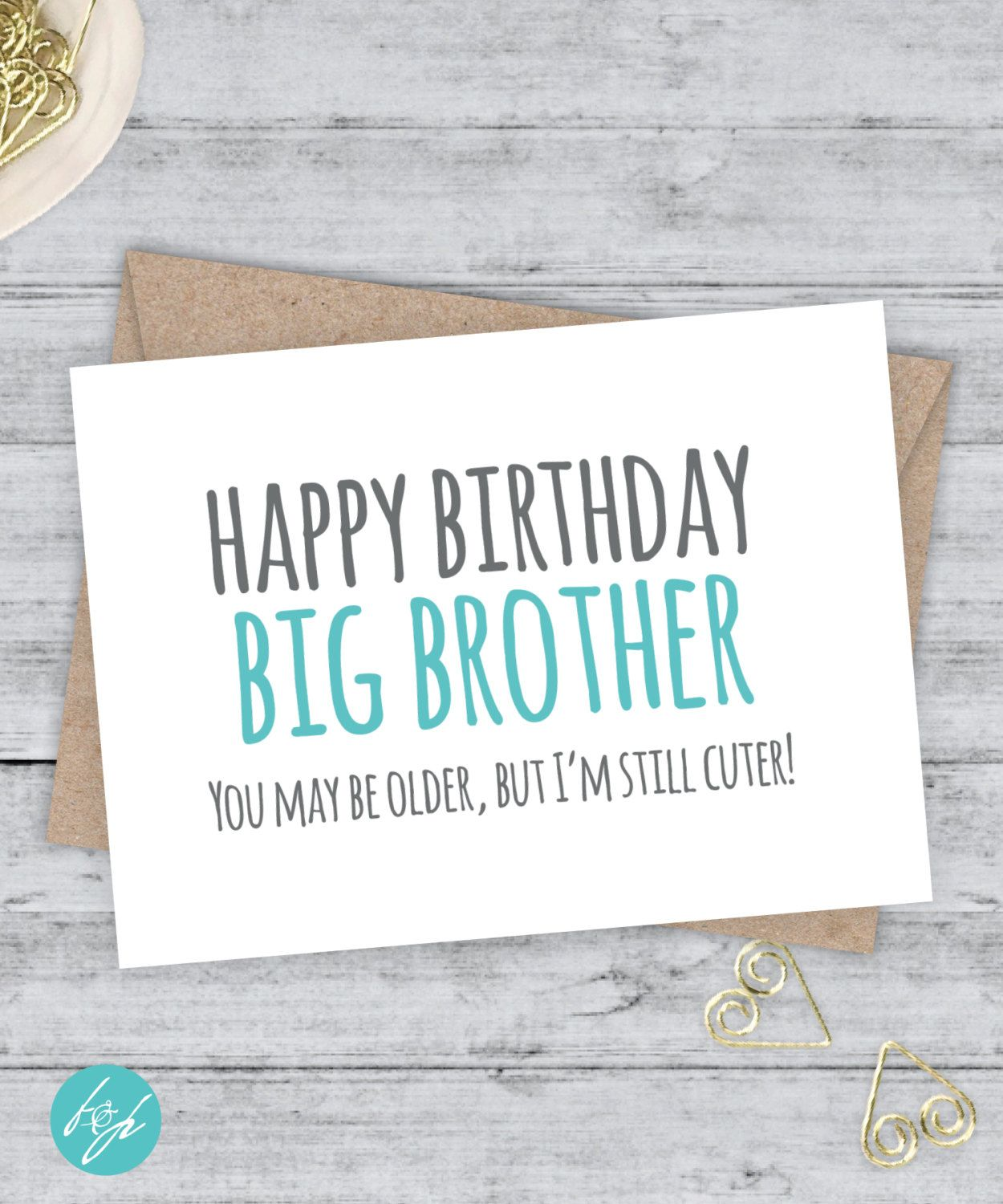 Sister Birthday Card Funny Brother Older Big You May Be But Im Still Cuter By FlairandPaper On