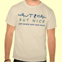 0504dbd0 Funny t-shirt with the slogan Nautical But Nice. Ship Faced t-shirt for the  crew or first mate.