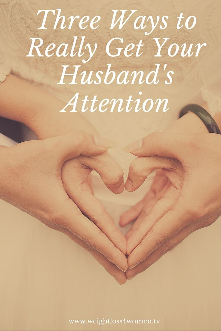 Getting his attention was once an easy thing to do. In the early days of your marriage, you seemed to have it all the time. There were even times when - http://www.weightloss4women.tv/three-ways-to-really-get-your-husbands-attention/