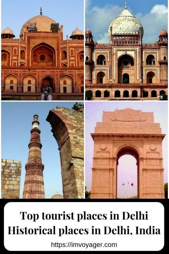 Historical Places In Delhi Top Tourist Places In Delhi Tourist