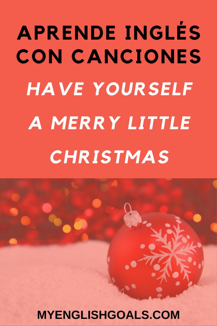 Aprende Ingles Con Canciones Have Yourself A Merry Little Christmas En 2020 Aprender Ingles Con Canciones Aprender Ingles En Casa Aprender Ingles