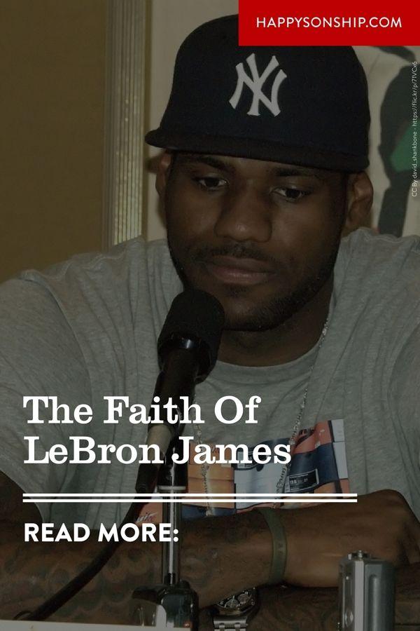 new styles 91ec9 c31b4 The Man Above And The Faith Of LeBron James | Faith | Lebron ...