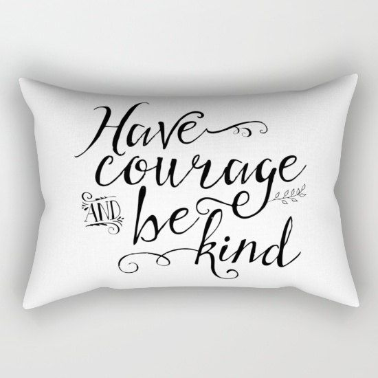 Have Courage And Be Kind Throw Pillow Black By Noondaybytracey Pillow Decorative Bedroom Throw Pillows Pillows Decorative Diy