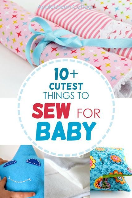 10+ Adorable Things To Sew For Baby - AppleGreen Cottage