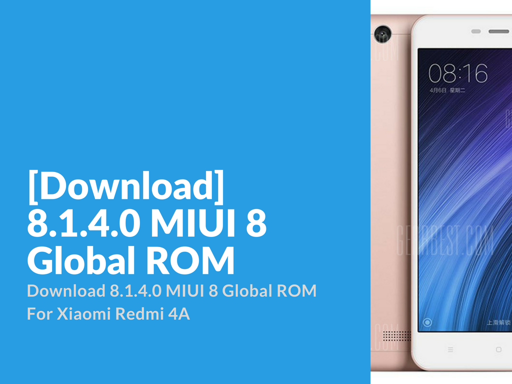 Download 8 1 4 0 Miui 8 Global Rom For Xiaomi Redmi 4a Tech Tech