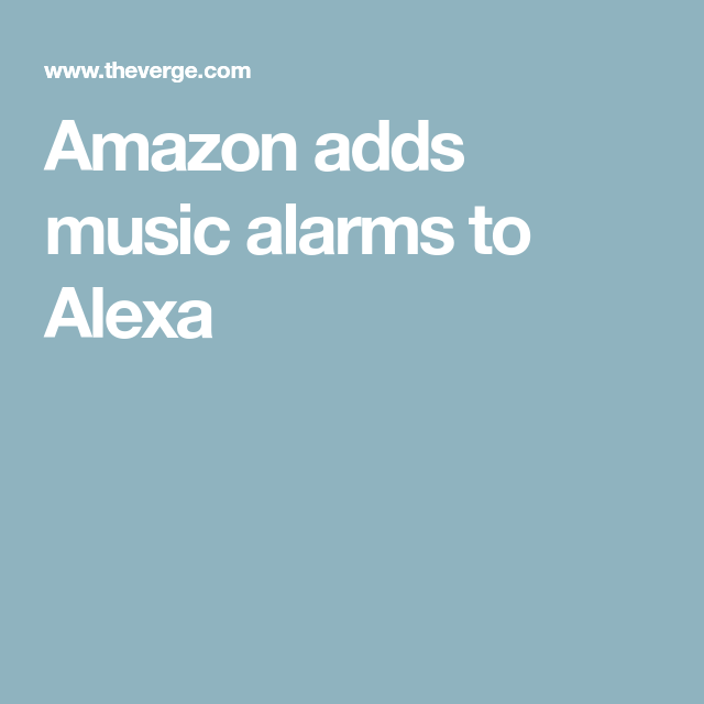 How To Get Alexa To Wake You Up To Music