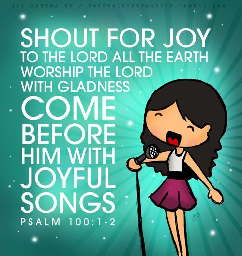 Let's worship Him in songs! ♥ | ✝ W O R D ✝ | Scripture