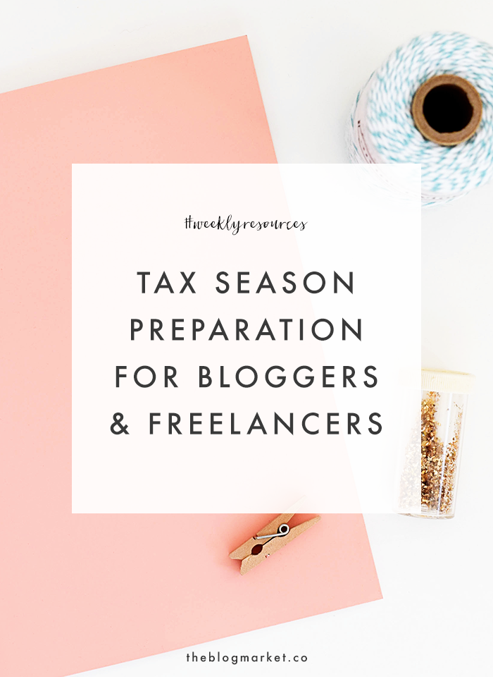 Weekly Resources | Tax Season Prep for Bloggers & Businesses