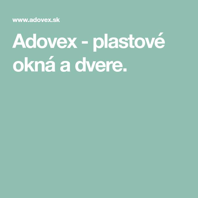 Window and door service – Adovex – plastic windows and doors.