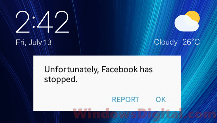 When you launch Facebook app, it keeps showing Unfortunately