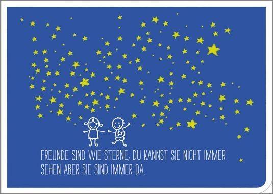 Freunde Sind Wie Sterne Du Kannst Sie Nicht Immer Sehen Aber Sie