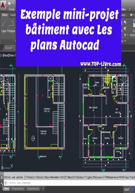 Exemple mini projet bâtiment avec plans autocad - Top Livres   Plan autocad, Autocad, Lecture de ...
