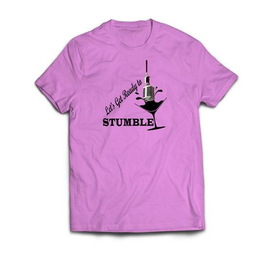 Lets Get Ready to Stumble- Free Shipping - American Apparel Mens kids Ladies Youth t shirt... $20