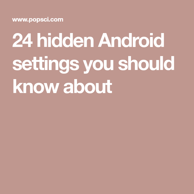 24 hidden Android settings you should know about   To Do   Android
