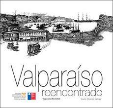 Valparaiso Reencontrado / Guido Olivares Salinas. http://encore.fama.us.es/iii/encore/record/C__Rb2637319?lang=spi