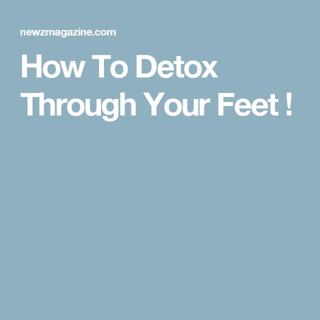 How To Detox Through Your Feet !