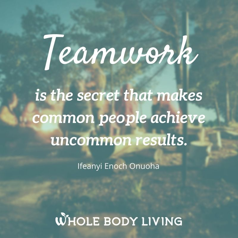 Positive Teamwork Quotes: Http://wholebodyliving.com/teamwork/ -Whole