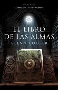 Download El Libro De Las Almas Libro Epub Pdf Pdf Epub Glenn Cooper Leer Libros Online Libros Para Leer Libros De Leer