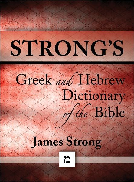 Strongs greek and hebrew dictionary of the bible with beautiful strongs greek and hebrew dictionary of the bible fandeluxe Images