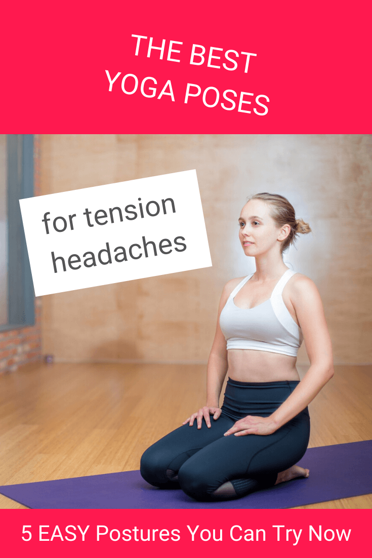 Yoga For Tension Headaches 5 Simple Postures You Can Try Now Yoga For Headaches Tension Headache Workout